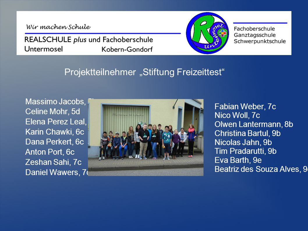 Fabian Weber, 7c Nico Woll, 7c Olwen Lantermann, 8b Christina Bartul, 9b Nicolas Jahn, 9b Tim Pradarutti, 9b Eva Barth, 9e Beatriz des Souza Alves, 9e