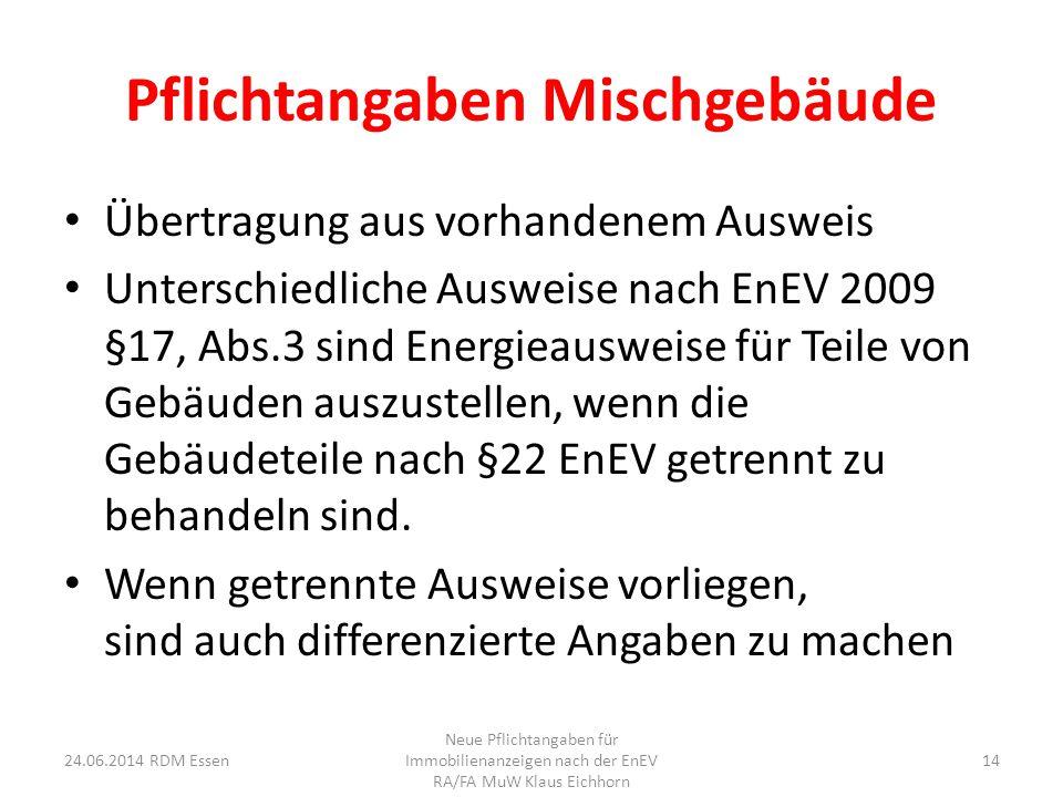 Pflichtangaben Mischgebäude Übertragung aus vorhandenem Ausweis Unterschiedliche Ausweise nach EnEV 2009 §17, Abs.3 sind Energieausweise für Teile von
