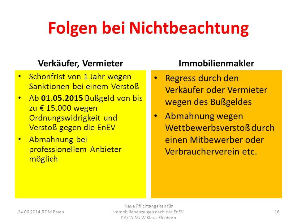 Folgen bei Nichtbeachtung Verkäufer, Vermieter Schonfrist von 1 Jahr wegen Sanktionen bei einem Verstoß Ab 01.05.2015 Bußgeld von bis zu € 15.000 wege