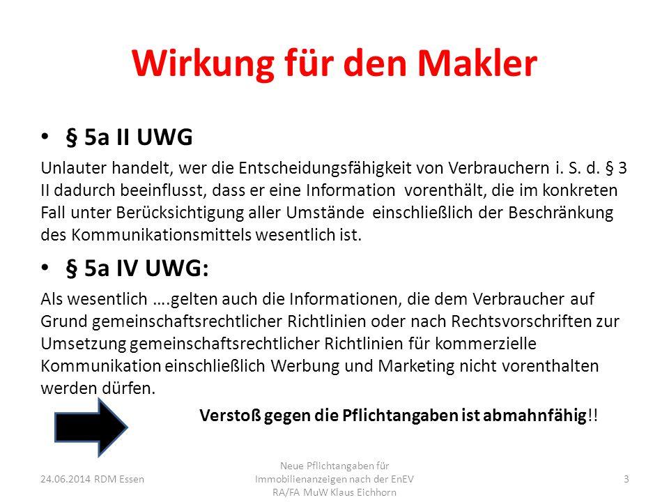 Wirkung für den Makler § 5a II UWG Unlauter handelt, wer die Entscheidungsfähigkeit von Verbrauchern i. S. d. § 3 II dadurch beeinflusst, dass er eine