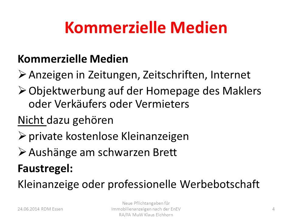 Kommerzielle Medien  Anzeigen in Zeitungen, Zeitschriften, Internet  Objektwerbung auf der Homepage des Maklers oder Verkäufers oder Vermieters Nich