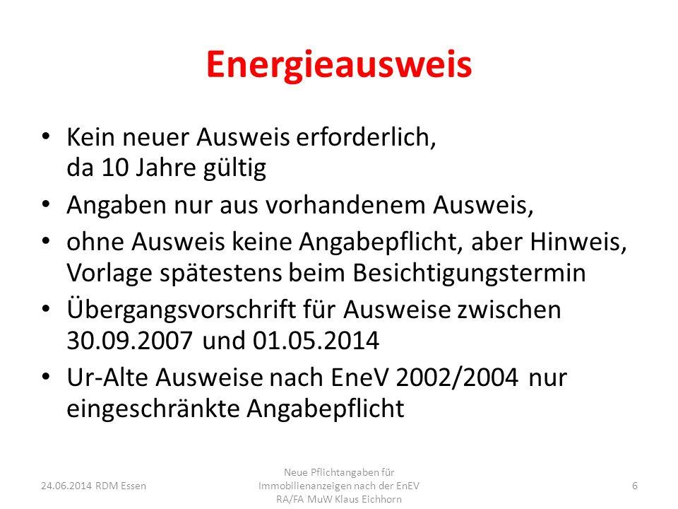 Energieausweis Kein neuer Ausweis erforderlich, da 10 Jahre gültig Angaben nur aus vorhandenem Ausweis, ohne Ausweis keine Angabepflicht, aber Hinweis
