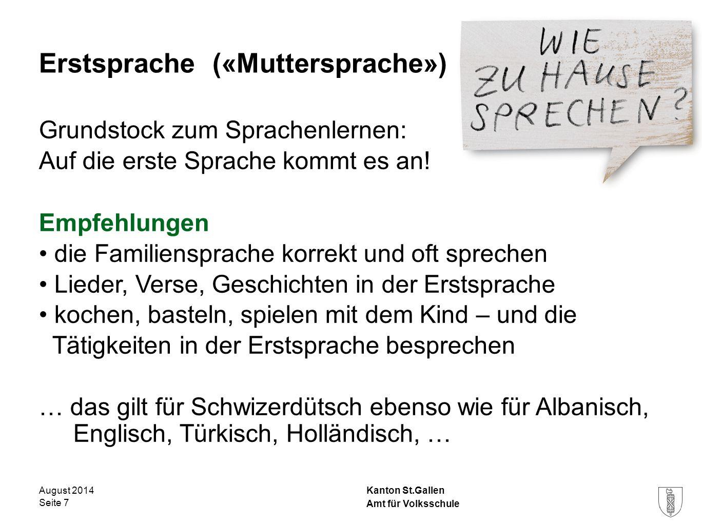 Kanton St.Gallen Erstsprache («Muttersprache») Grundstock zum Sprachenlernen: Auf die erste Sprache kommt es an! Empfehlungen die Familiensprache korr