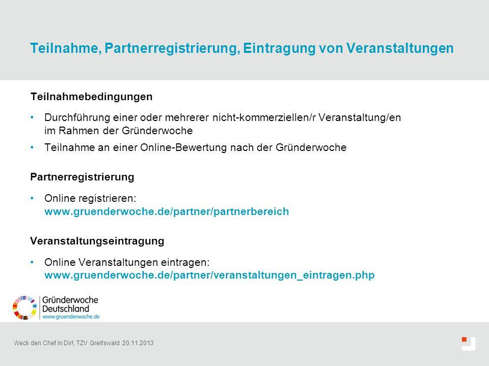 Weck den Chef in Dir!, TZV Greifswald 20.11.2013 Teilnahmebedingungen Durchführung einer oder mehrerer nicht-kommerziellen/r Veranstaltung/en im Rahme
