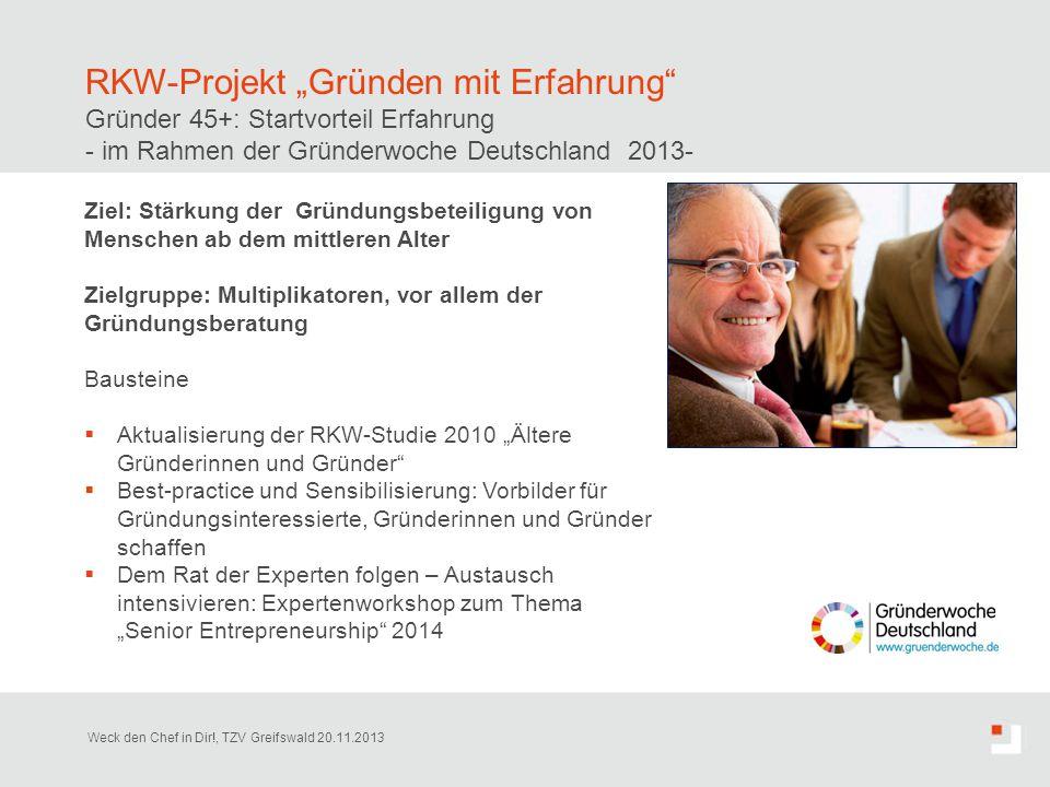 """RKW-Projekt """"Gründen mit Erfahrung"""" Gründer 45+: Startvorteil Erfahrung - im Rahmen der Gründerwoche Deutschland 2013- Ziel: Stärkung der Gründungsbet"""