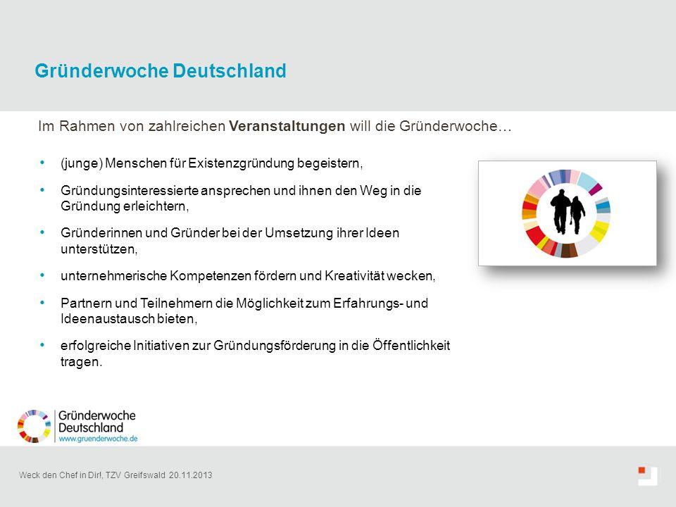 Weck den Chef in Dir!, TZV Greifswald 20.11.2013 Gründerwoche Deutschland Im Rahmen von zahlreichen Veranstaltungen will die Gründerwoche… (junge) Men