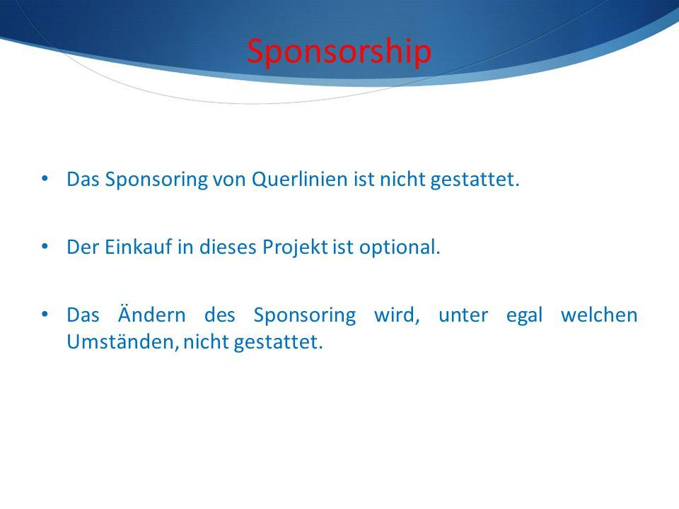 Sponsorship Das Sponsoring von Querlinien ist nicht gestattet. Der Einkauf in dieses Projekt ist optional. Das Ändern des Sponsoring wird, unter egal