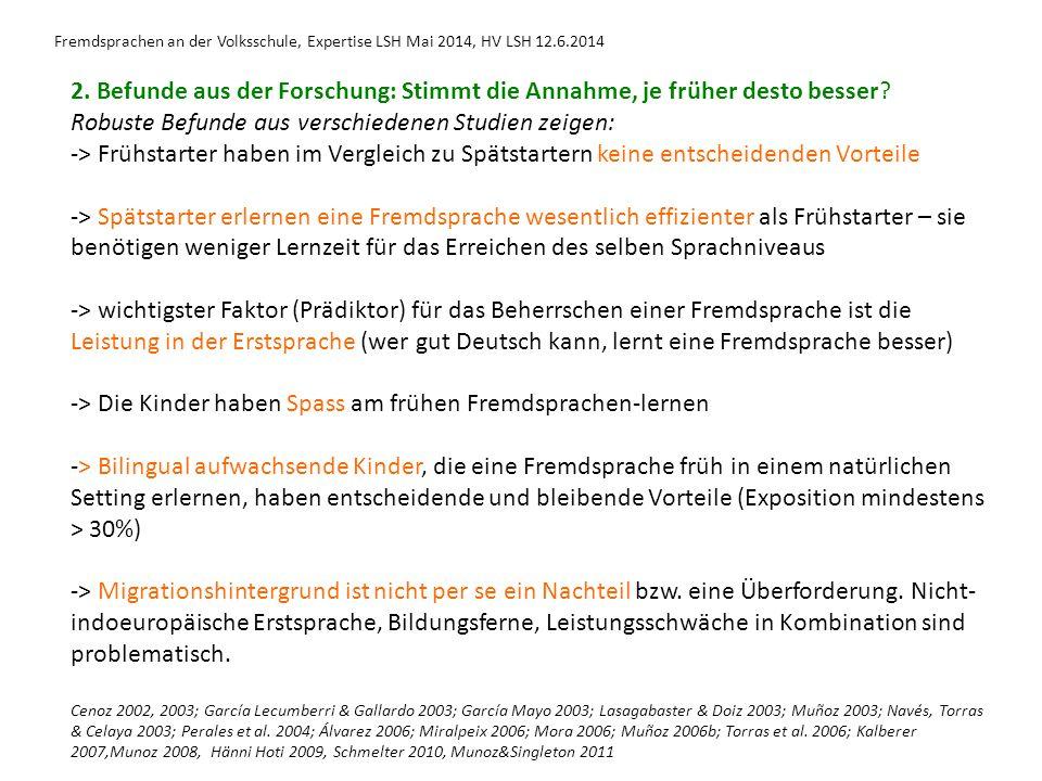 Fremdsprachen an der Volksschule, Expertise LSH Mai 2014, HV LSH 12.6.2014 2. Befunde aus der Forschung: Stimmt die Annahme, je früher desto besser? R