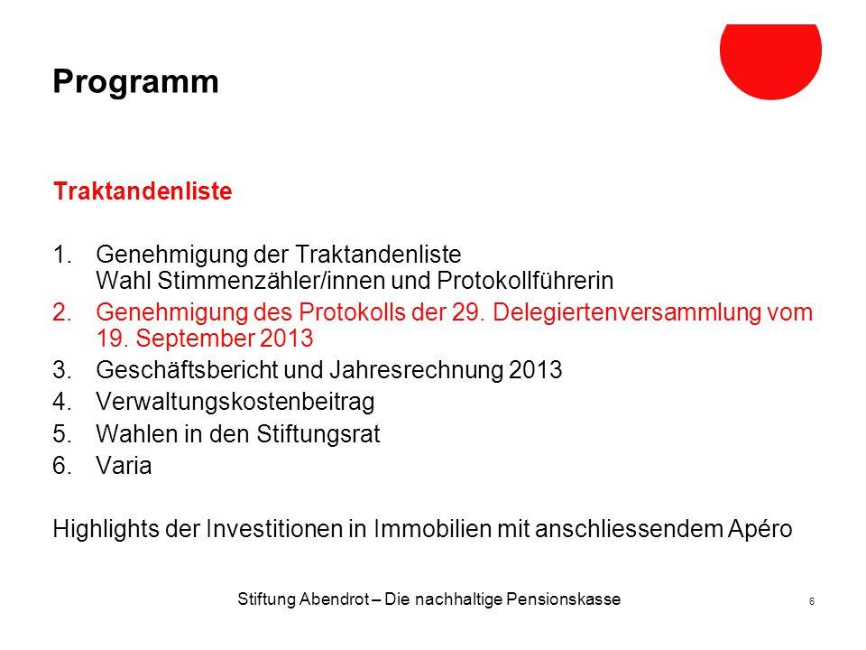 Stiftung Abendrot – Die nachhaltige Pensionskasse 7 Genehmigung des Protokolls Genehmigung des Protokolls der 29.