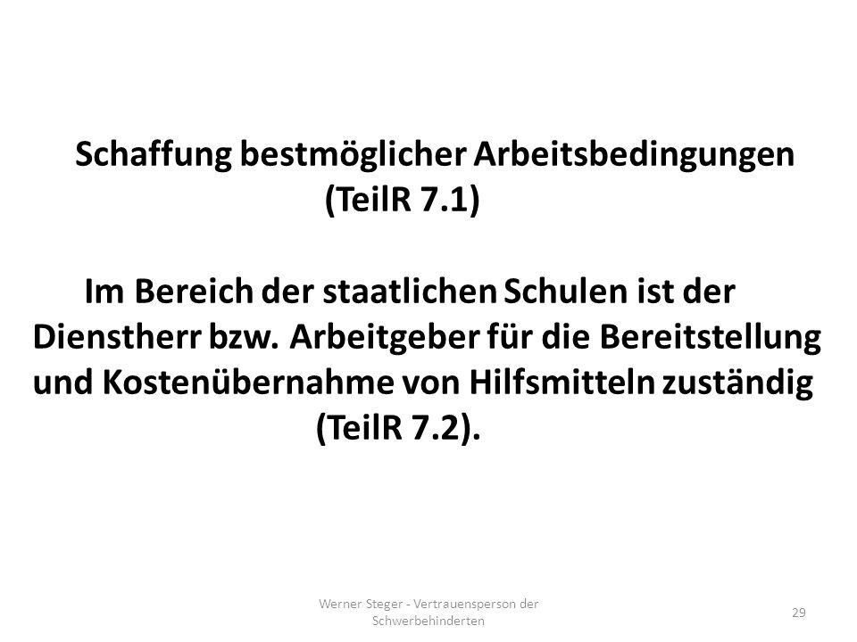 Werner Steger - Vertrauensperson der Schwerbehinderten 29 Schaffung bestmöglicher Arbeitsbedingungen (TeilR 7.1) Im Bereich der staatlichen Schulen ist der Dienstherr bzw.