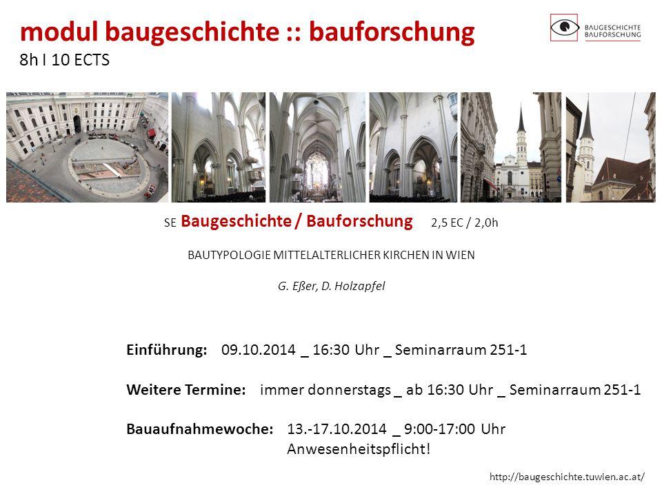 modul baugeschichte :: bauforschung 8h I 10 ECTS http://baugeschichte.tuwien.ac.at/ SE Baugeschichte / Bauforschung 2,5 EC / 2,0h BAUTYPOLOGIE MITTELA