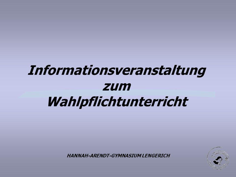 Informationsveranstaltung zum Wahlpflichtunterricht HANNAH-ARENDT-GYMNASIUM LENGERICH