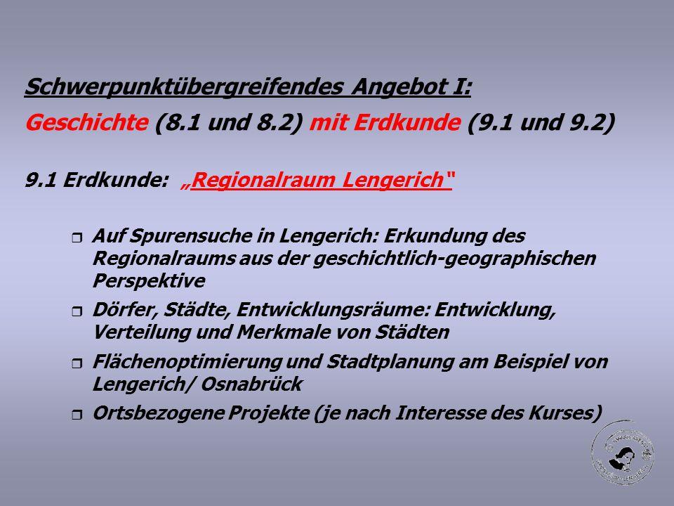 """Schwerpunktübergreifendes Angebot I: Geschichte (8.1 und 8.2) mit Erdkunde (9.1 und 9.2) 9.1 Erdkunde: """"Regionalraum Lengerich"""" r Auf Spurensuche in L"""