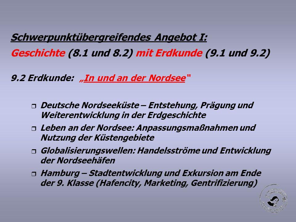 """Schwerpunktübergreifendes Angebot I: Geschichte (8.1 und 8.2) mit Erdkunde (9.1 und 9.2) 9.2 Erdkunde: """"In und an der Nordsee"""" r Deutsche Nordseeküste"""