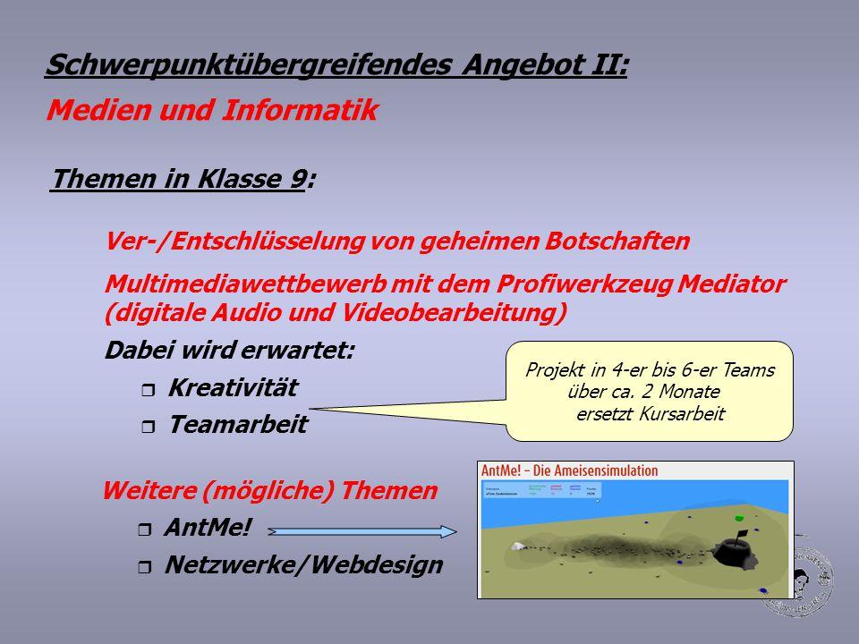 Themen in Klasse 9: Ver-/Entschlüsselung von geheimen Botschaften Multimediawettbewerb mit dem Profiwerkzeug Mediator (digitale Audio und Videobearbei