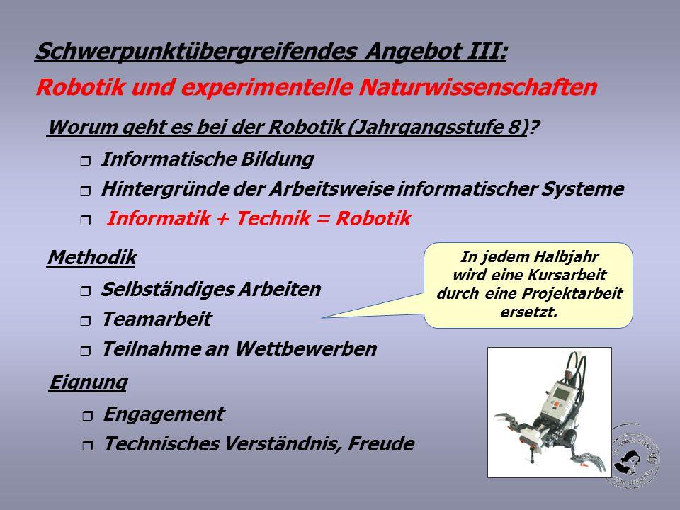 Worum geht es bei der Robotik (Jahrgangsstufe 8)? r Informatische Bildung r Hintergründe der Arbeitsweise informatischer Systeme r Informatik + Techni