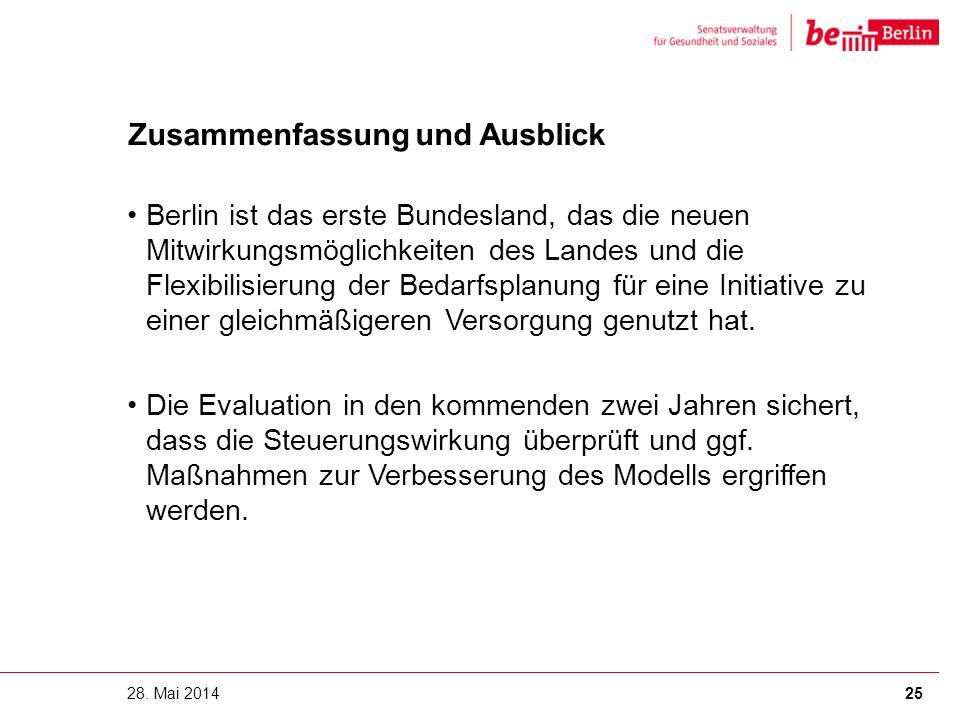 Zusammenfassung und Ausblick Berlin ist das erste Bundesland, das die neuen Mitwirkungsmöglichkeiten des Landes und die Flexibilisierung der Bedarfspl