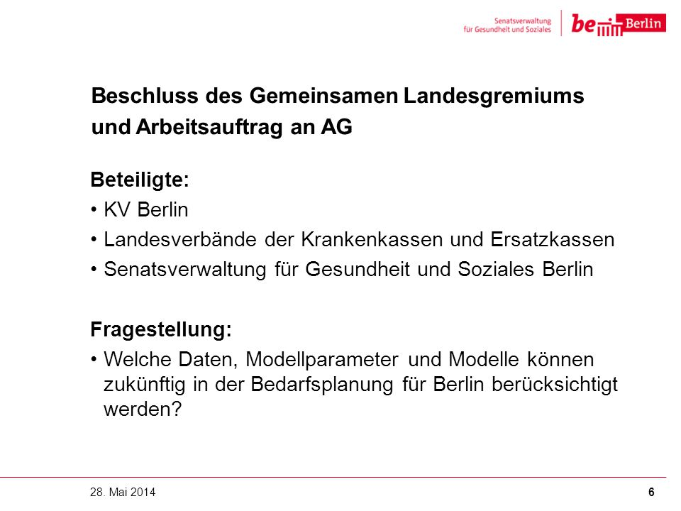 Beschluss des Gemeinsamen Landesgremiums und Arbeitsauftrag an AG Beteiligte: KV Berlin Landesverbände der Krankenkassen und Ersatzkassen Senatsverwal