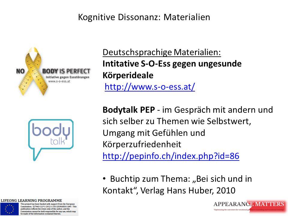 Kognitive Dissonanz: Materialien Deutschsprachige Materialien: Intitative S-O-Ess gegen ungesunde Körperideale http://www.s-o-ess.at/http://www.s-o-es