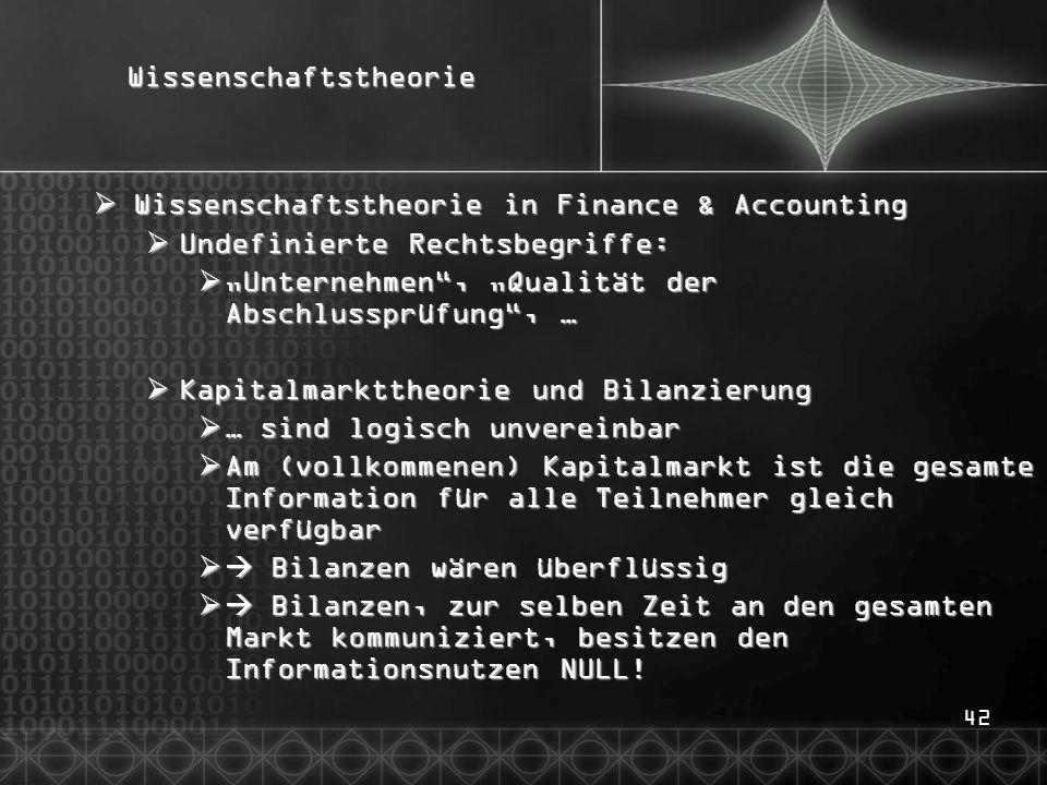 """42Wissenschaftstheorie  Wissenschaftstheorie in Finance & Accounting  Undefinierte Rechtsbegriffe:  """"Unternehmen"""", """"Qualität der Abschlussprüfung"""","""