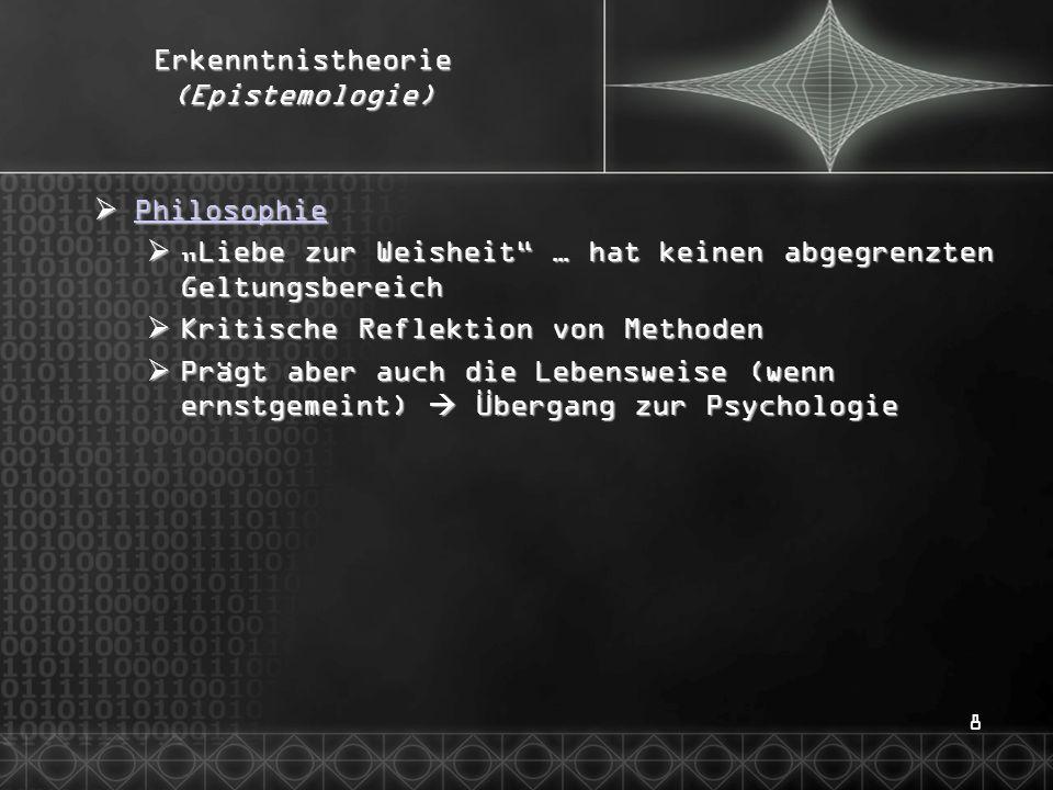 """8 Erkenntnistheorie (Epistemologie)  Philosophie Philosophie  """"Liebe zur Weisheit"""" … hat keinen abgegrenzten Geltungsbereich  Kritische Reflektion"""