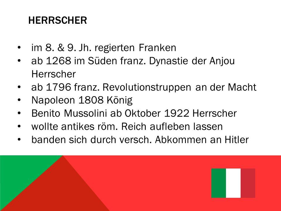 HERRSCHER im 8.& 9. Jh. regierten Franken ab 1268 im Süden franz.