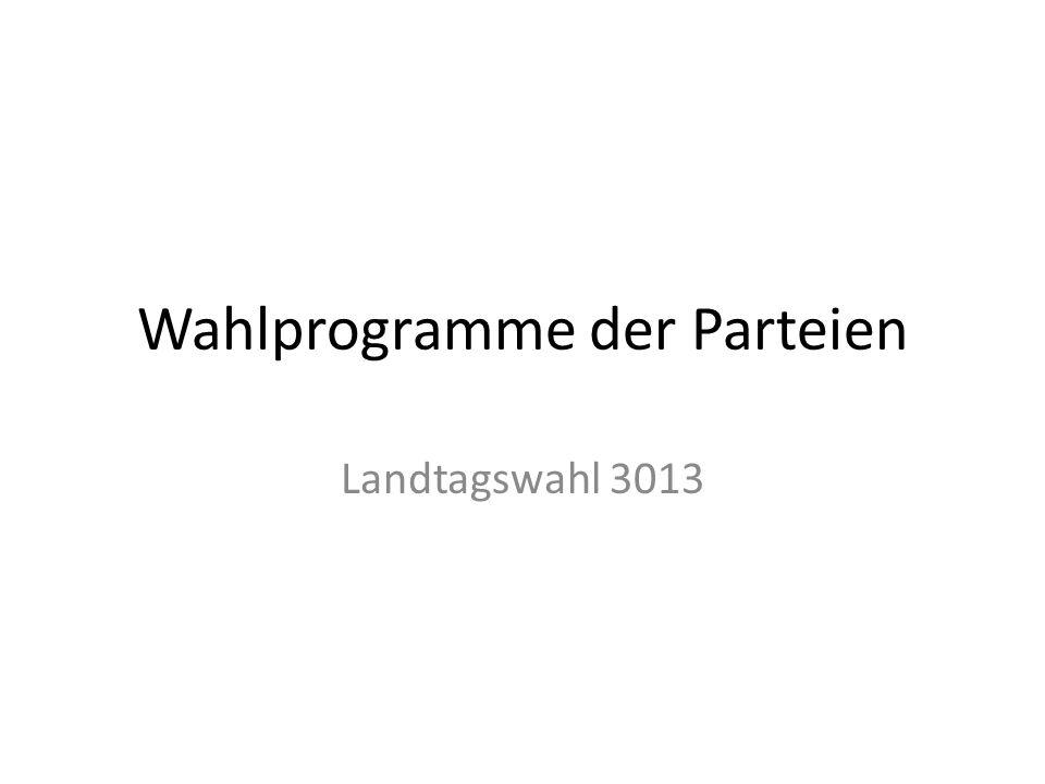 Wahlprogramme der Parteien Landtagswahl 3013