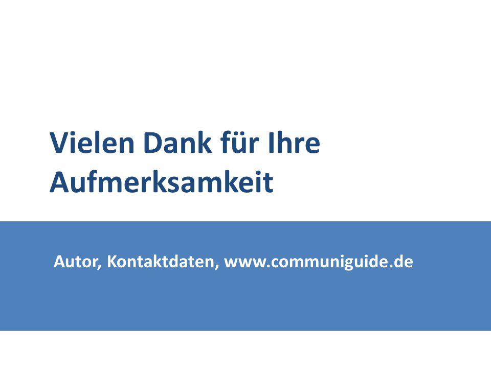 Autor, Kontaktdaten, www.communiguide.de Vielen Dank für Ihre Aufmerksamkeit