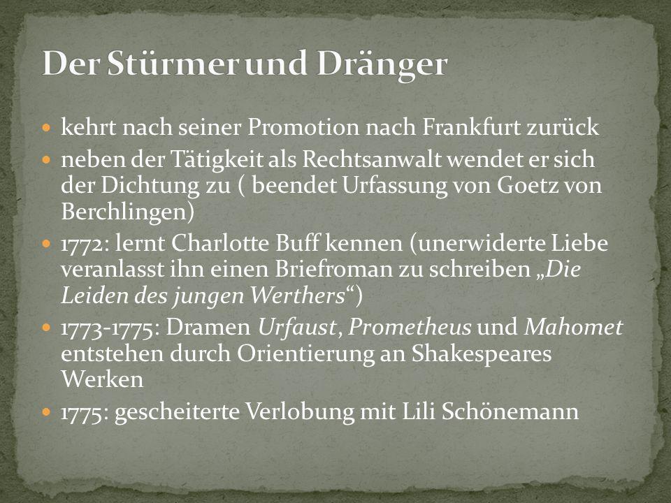 1775: wird von Karl August nach Weimar eingeladen und bleibt dort nach Bekanntschaft mit Charlotte von Stein Beamter der Stadt Weimar und wird zum Geheimen Legationsrat ernannt 1777: Tod seiner Schwester Humanismus als Thema in seinen Werken (bsp.