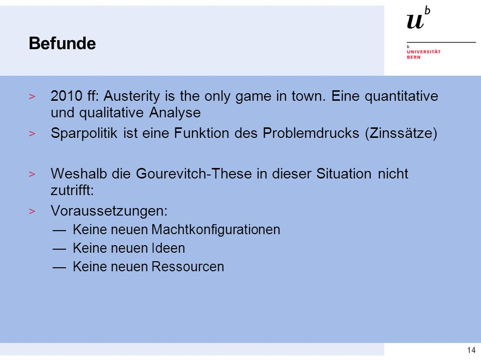 Befunde > 2010 ff: Austerity is the only game in town.
