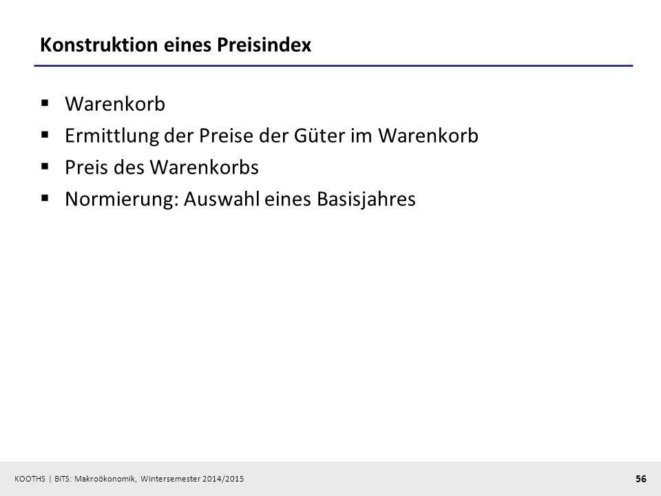 KOOTHS   BiTS: Makroökonomik, Wintersemester 2014/2015 57 Laspeyres- vs. Paasche-Index