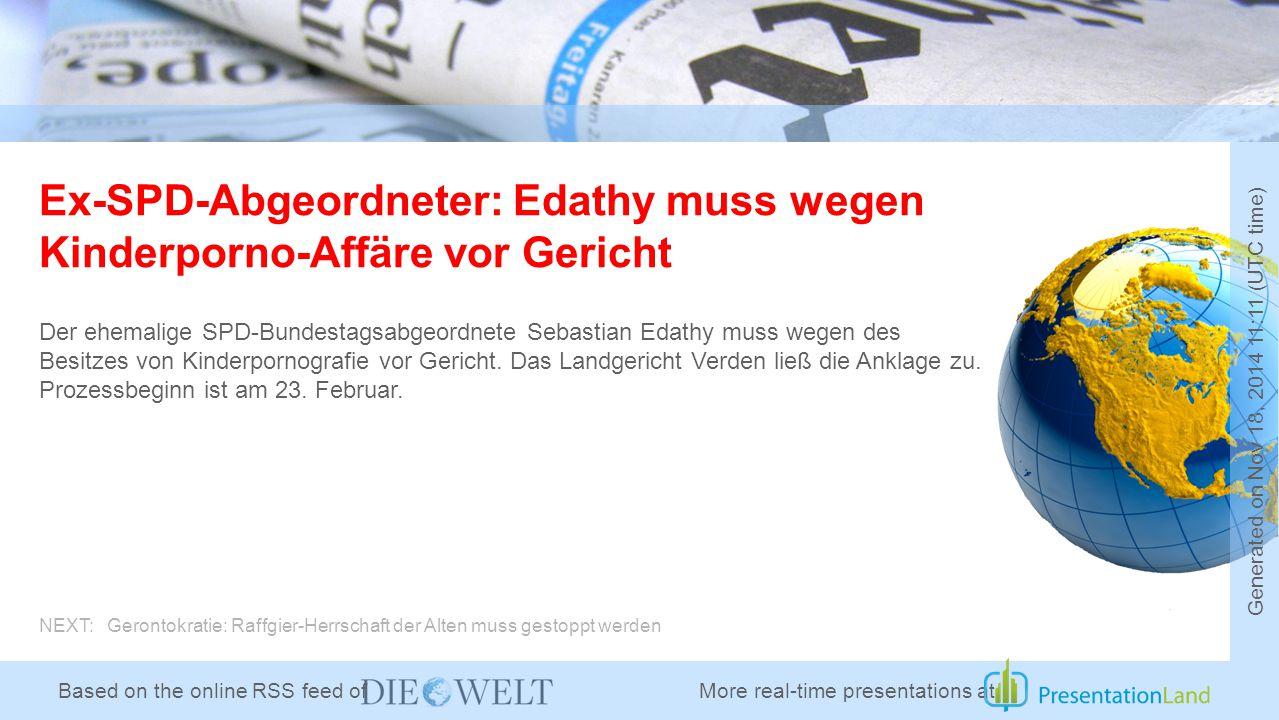 Based on the online RSS feed of Ex-SPD-Abgeordneter: Edathy muss wegen Kinderporno-Affäre vor Gericht Der ehemalige SPD-Bundestagsabgeordnete Sebastian Edathy muss wegen des Besitzes von Kinderpornografie vor Gericht.