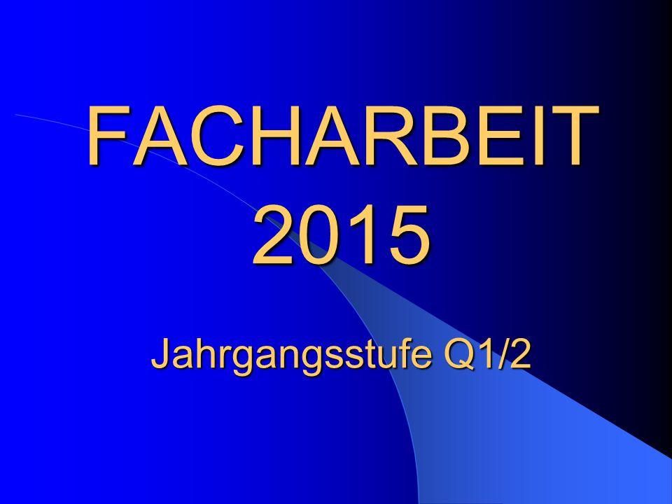 Facharbeit 2014 Jahrgangsstufe Q1/2 1 Facharbeit – WOZU.