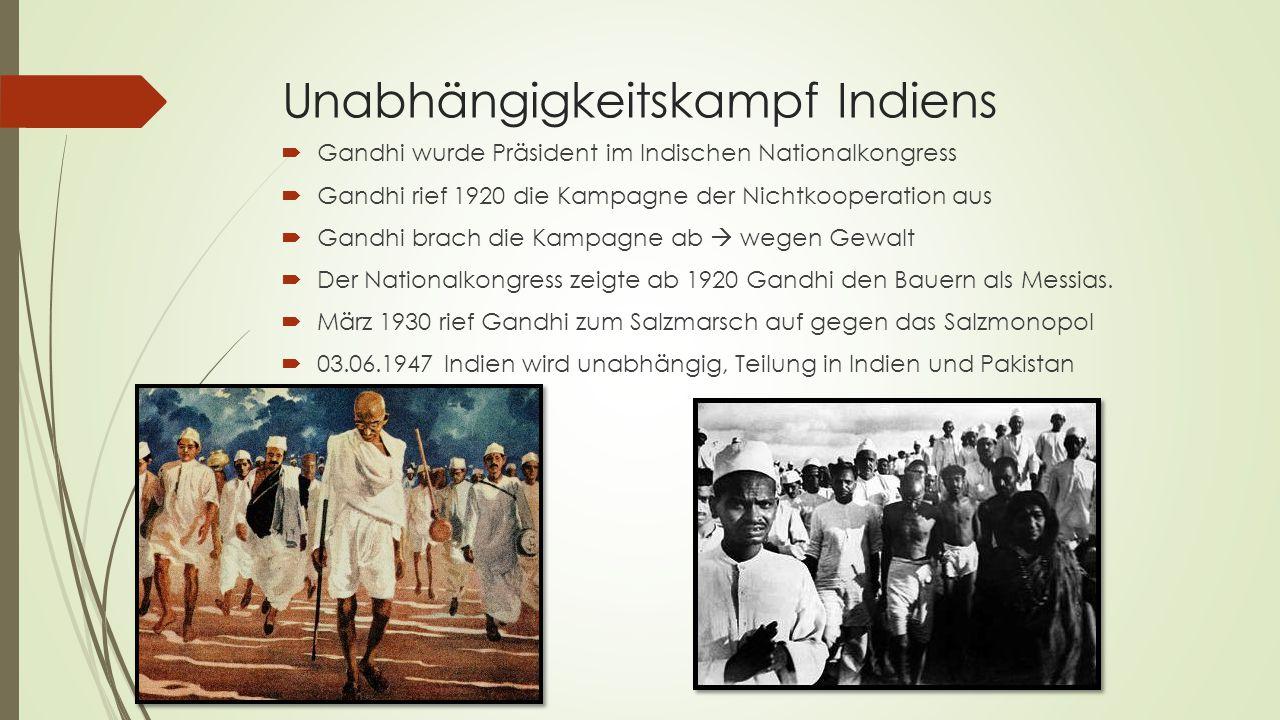Unabhängigkeitskampf Indiens  Gandhi wurde Präsident im Indischen Nationalkongress  Gandhi rief 1920 die Kampagne der Nichtkooperation aus  Gandhi