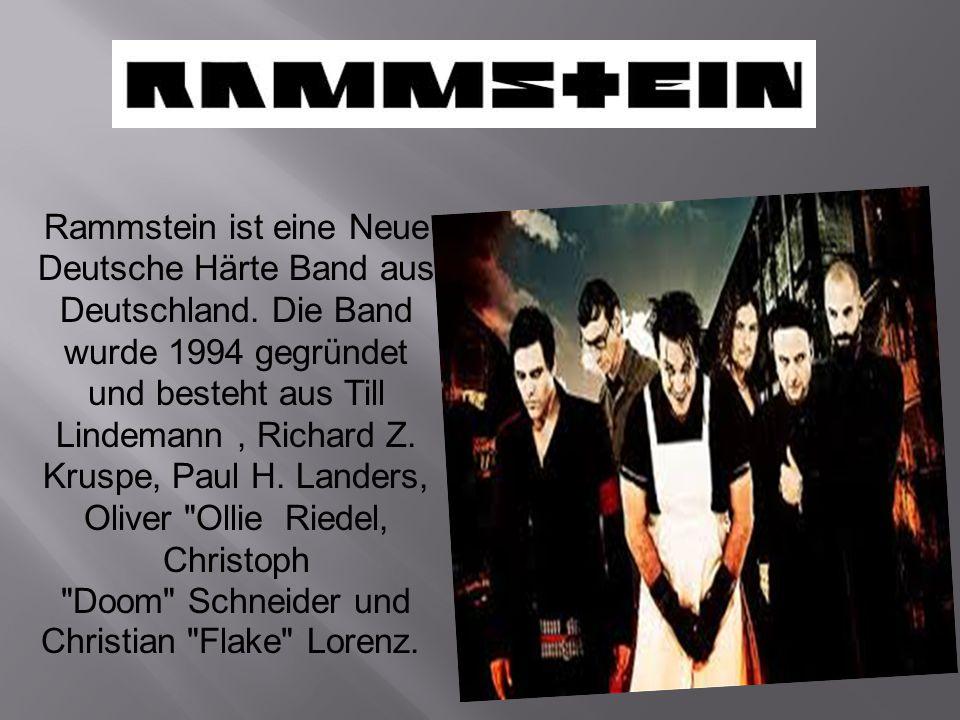 Rammstein ist eine Neue Deutsche Härte Band aus Deutschland. Die Band wurde 1994 gegründet und besteht aus Till Lindemann, Richard Z. Kruspe, Paul H.