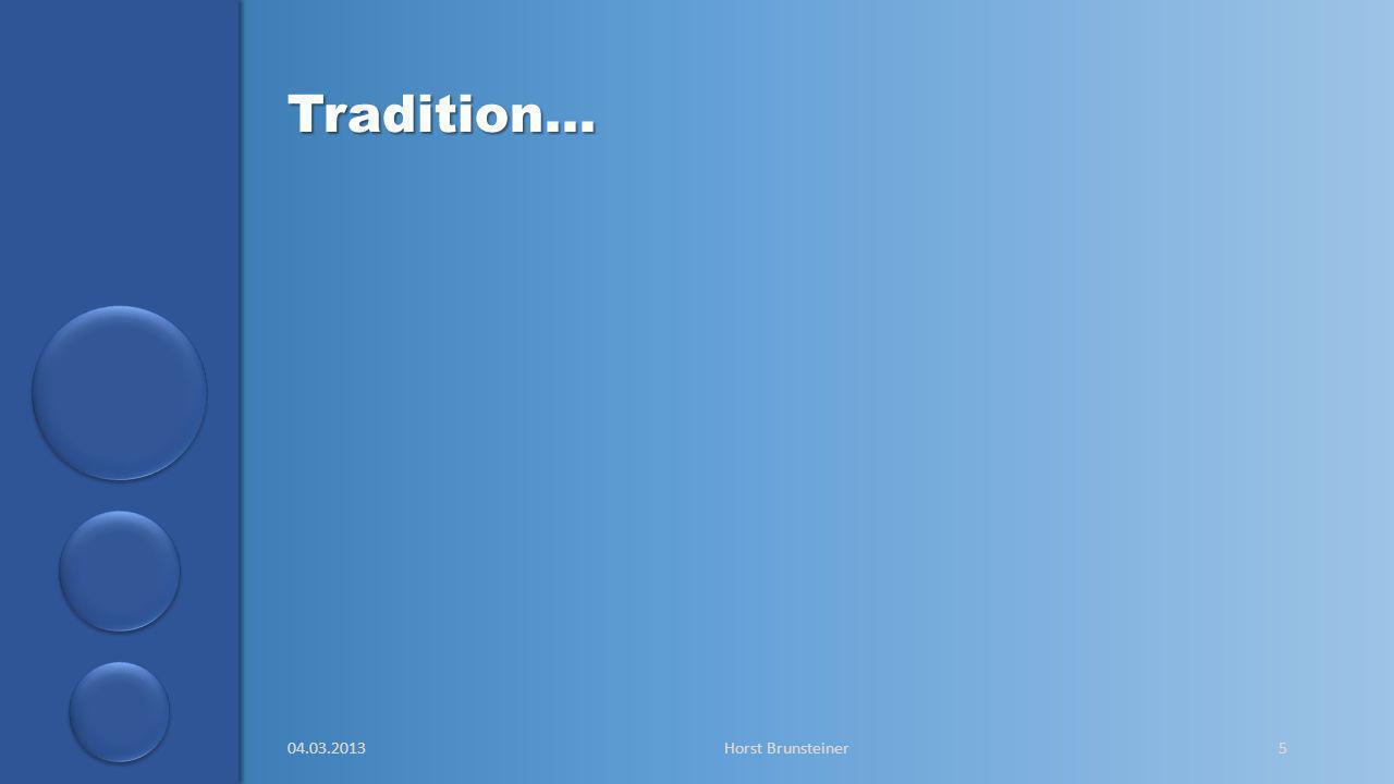 aa … und Moderne  Innovative Produktionsmethoden  Umweltfreundliche Produkte  Kyoto-konform  Höchste Dämmwerte  Niedriger Energieverbrauch  Modernste Technik 04.03.2013Horst Brunsteiner6