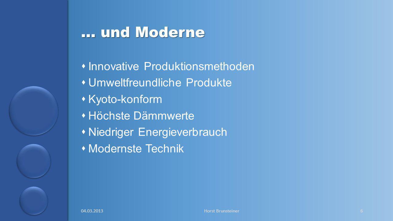 aa … und Moderne  Innovative Produktionsmethoden  Umweltfreundliche Produkte  Kyoto-konform  Höchste Dämmwerte  Niedriger Energieverbrauch  Mode