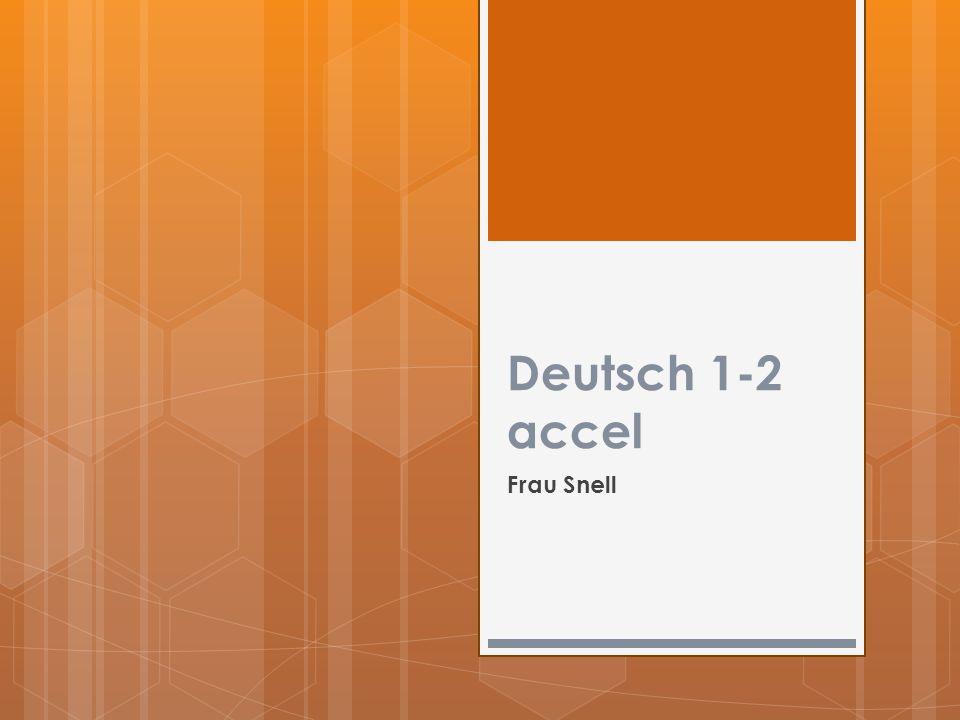 Deutsch 1-2 accel Frau Snell