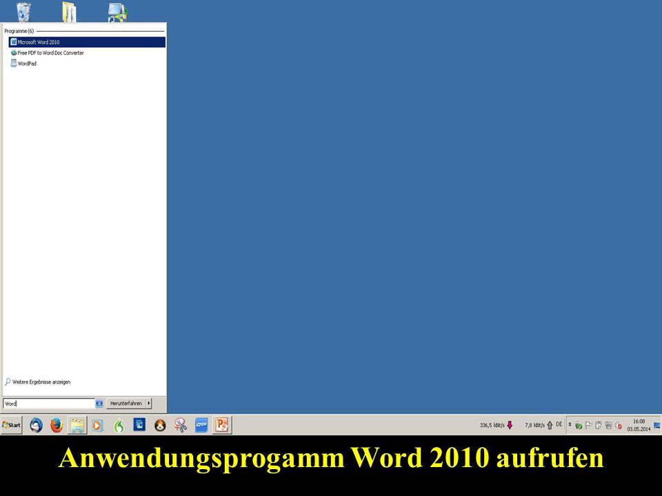 Anwendungsprogamm Word 2010 aufrufen
