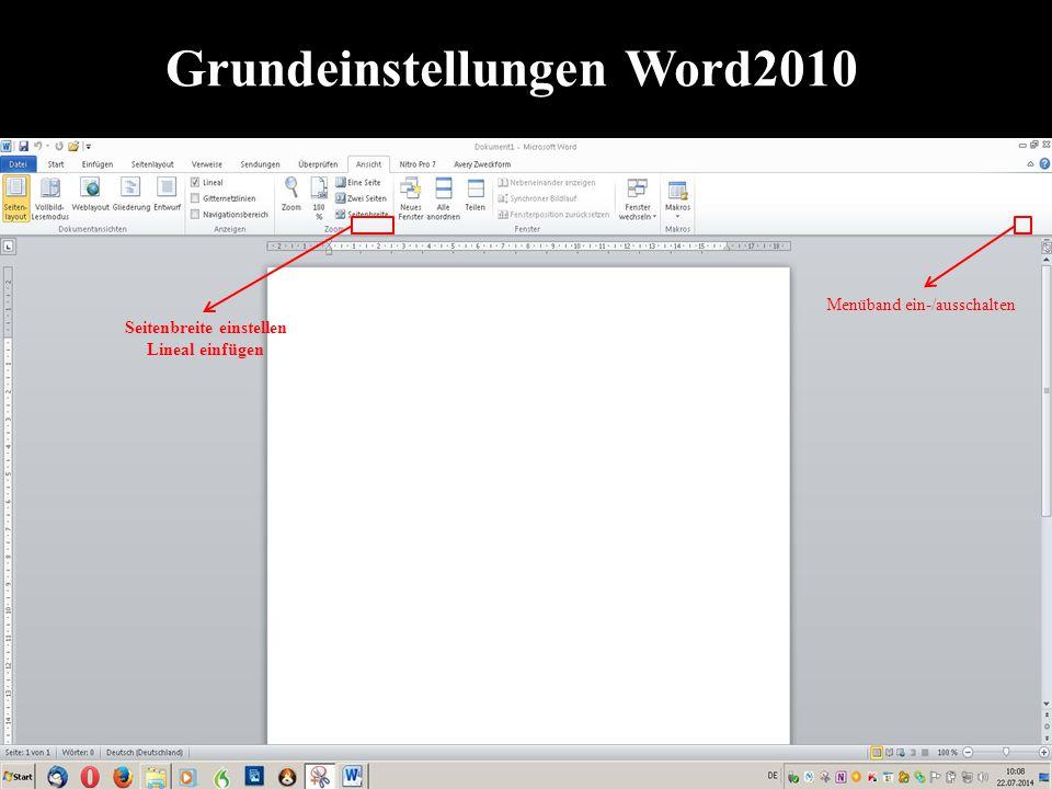 Grundeinstellungen Word2010 Menüband ein-/ausschalten Seitenbreite einstellen Lineal einfügen