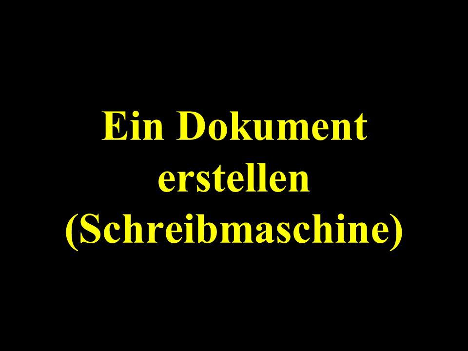 Ein Dokument erstellen (Schreibmaschine)