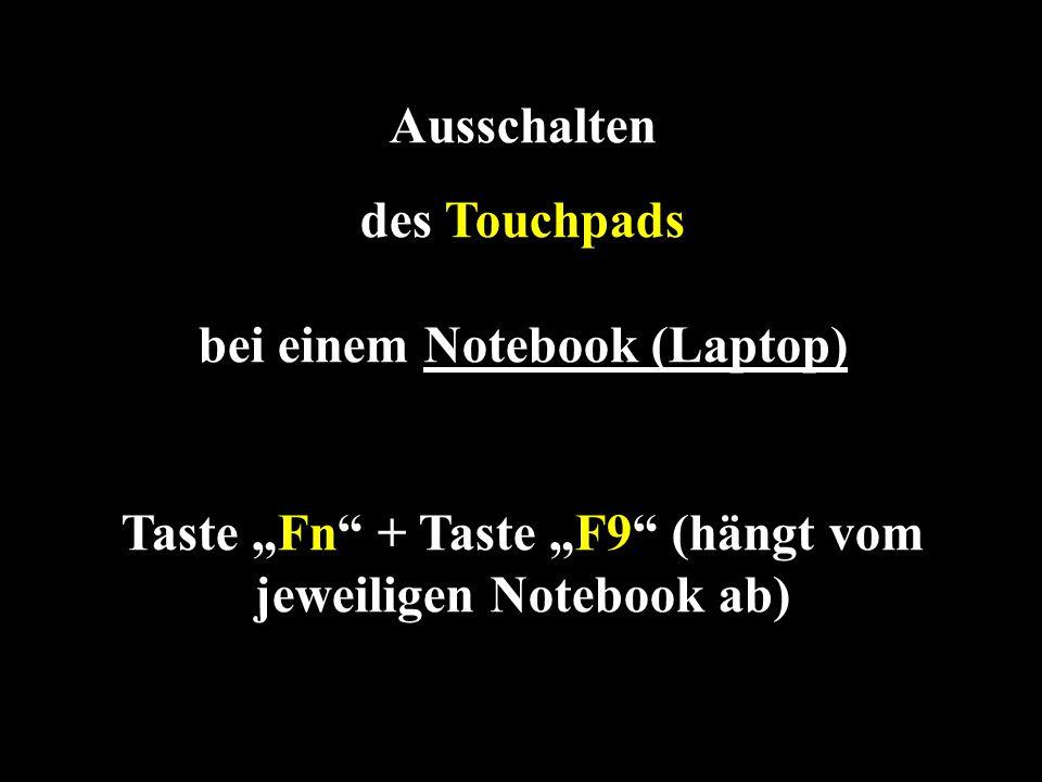 """Ausschalten des Touchpads bei einem Notebook (Laptop) Taste """"Fn + Taste """"F9 (hängt vom jeweiligen Notebook ab)"""