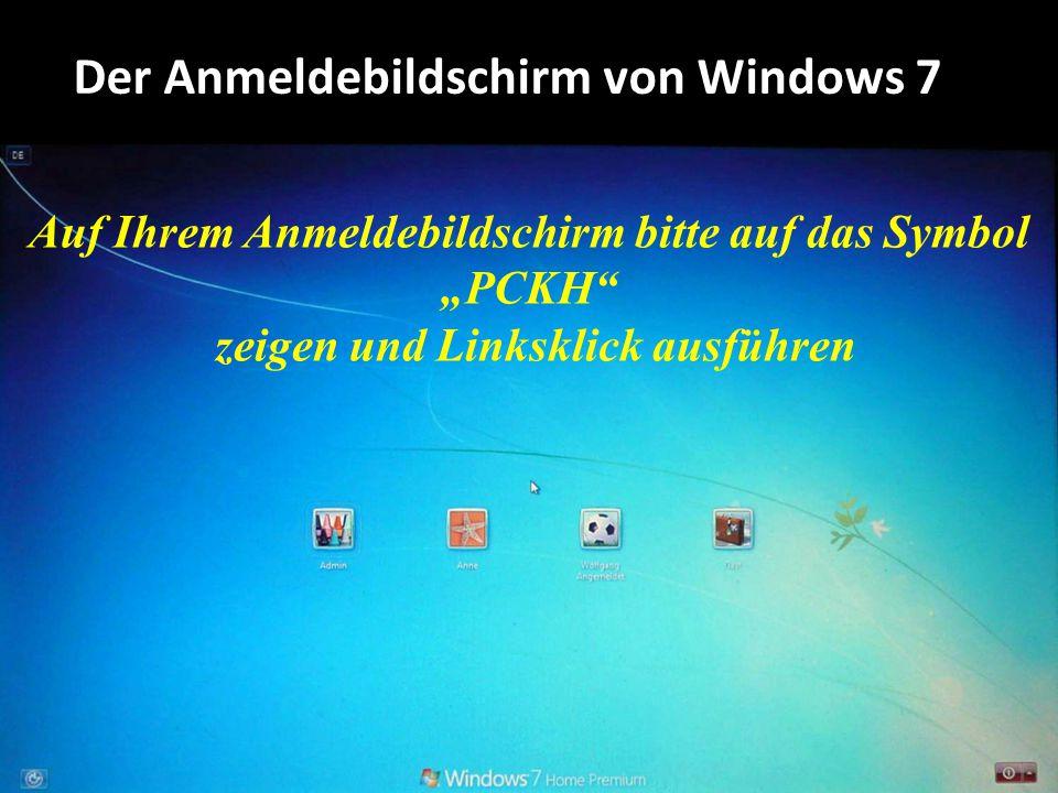 """Auf Ihrem Anmeldebildschirm bitte auf das Symbol """"PCKH zeigen und Linksklick ausführen"""