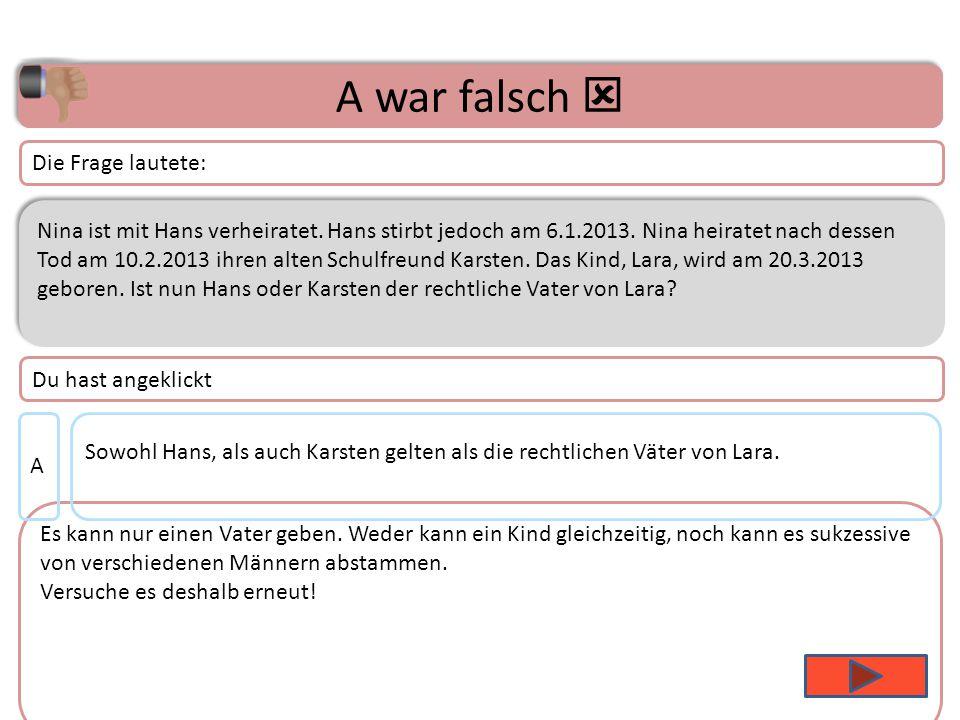 Thema 3 – Frage 13 Nina ist mit Hans verheiratet.Hans stirbt jedoch am 6.1.2013.