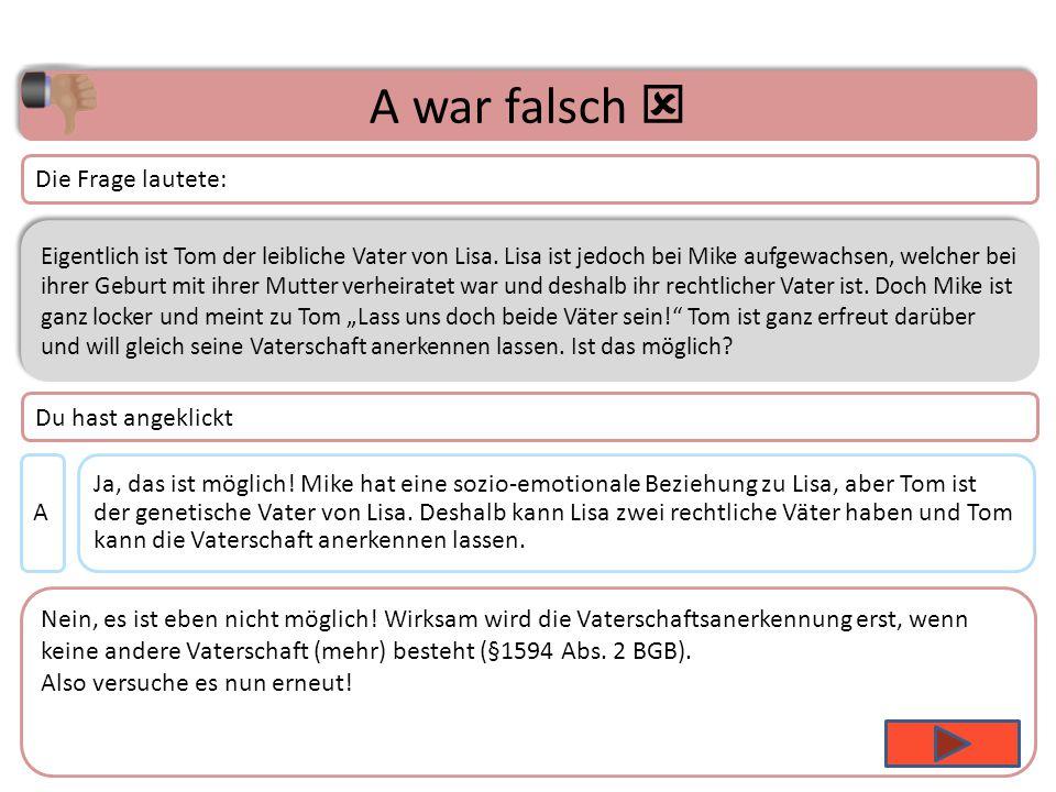 Thema 4 – Frage 18 Eigentlich ist Tom der leibliche Vater von Lisa.