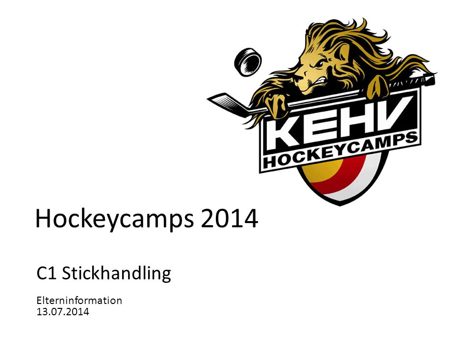 Hockeycamps 2014 C1 Stickhandling Elterninformation 13.07.2014