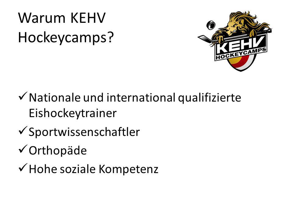 Nationale und international qualifizierte Eishockeytrainer Sportwissenschaftler Orthopäde Hohe soziale Kompetenz Warum KEHV Hockeycamps