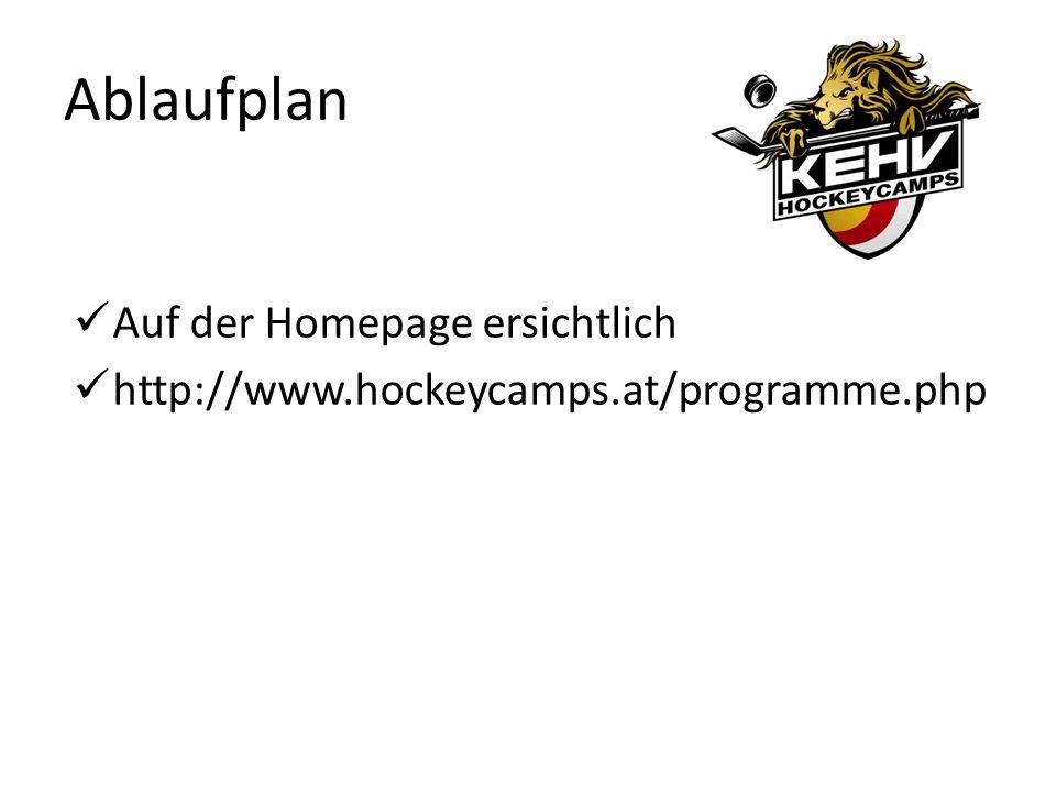 Ablaufplan Auf der Homepage ersichtlich http://www.hockeycamps.at/programme.php