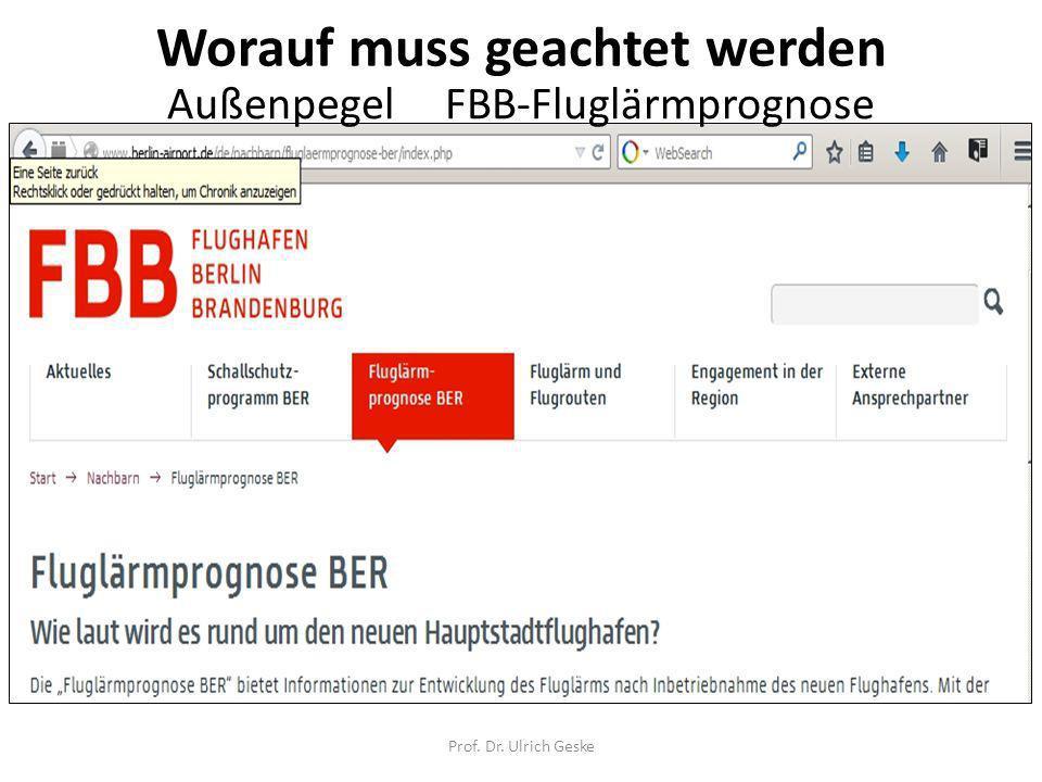Prof. Dr. Ulrich Geske Außenpegel FBB-Fluglärmprognose Worauf muss geachtet werden