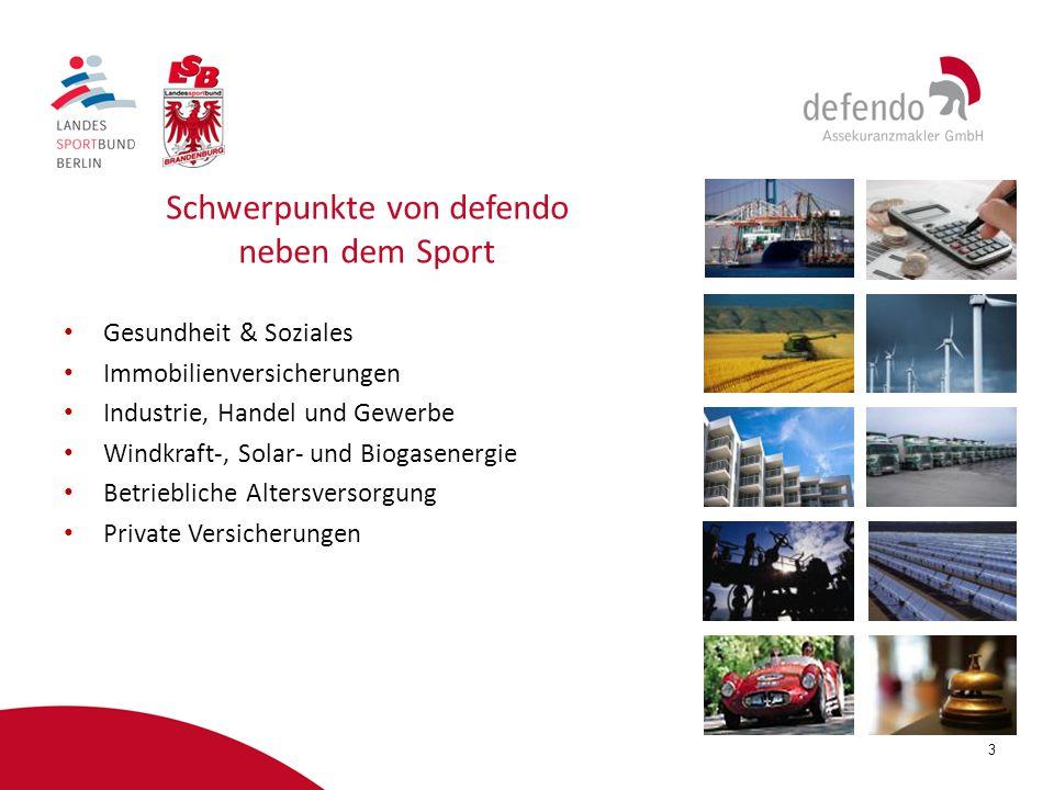3 Schwerpunkte von defendo neben dem Sport Gesundheit & Soziales Immobilienversicherungen Industrie, Handel und Gewerbe Windkraft-, Solar- und Biogase